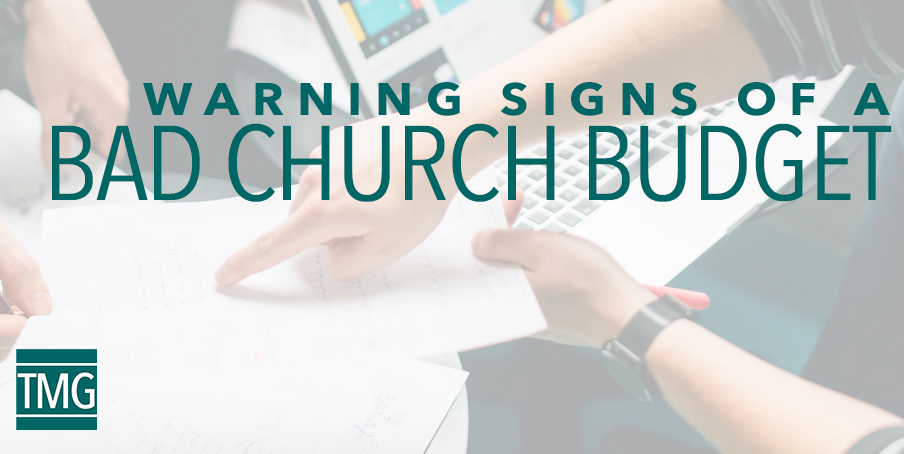 warning signs of a bad church budget the malphurs group