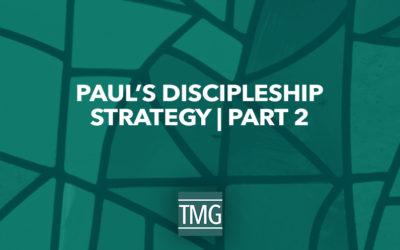 26 Aspects of Discipleship – Paul's Discipleship Strategy (Part II)