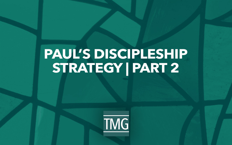 26 Aspects of Discipleship – Paul's Discipleship Strategy (Part II)