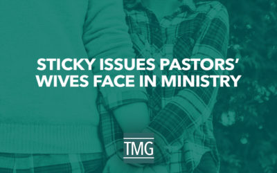 Sticky Issues Pastors' Wives Face in Ministry