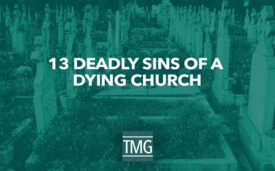 13 Deadly Sins of a Dying Church