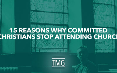15 Reasons Why Committed Christians Do Not Attend Church