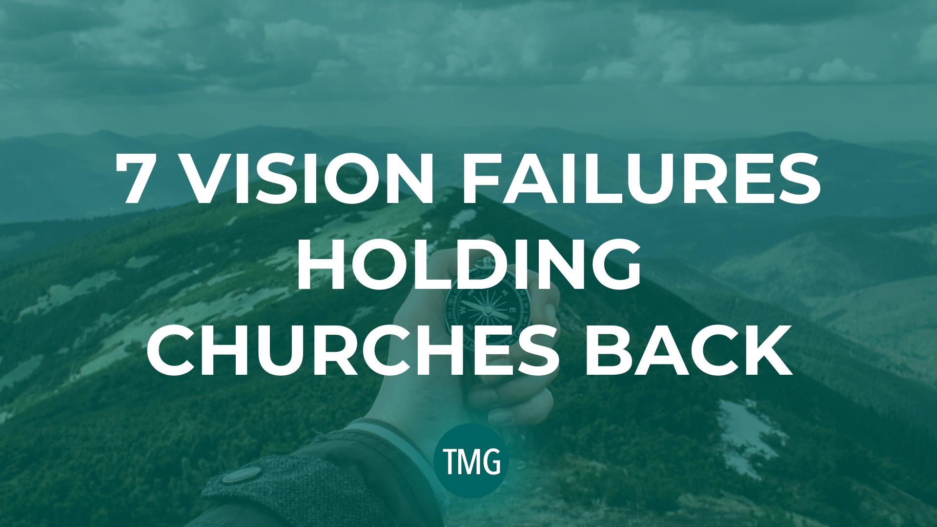 seven-7-vision-failures-holding-churches-back-the-church-revitalization-podcast-the-malphurs-group