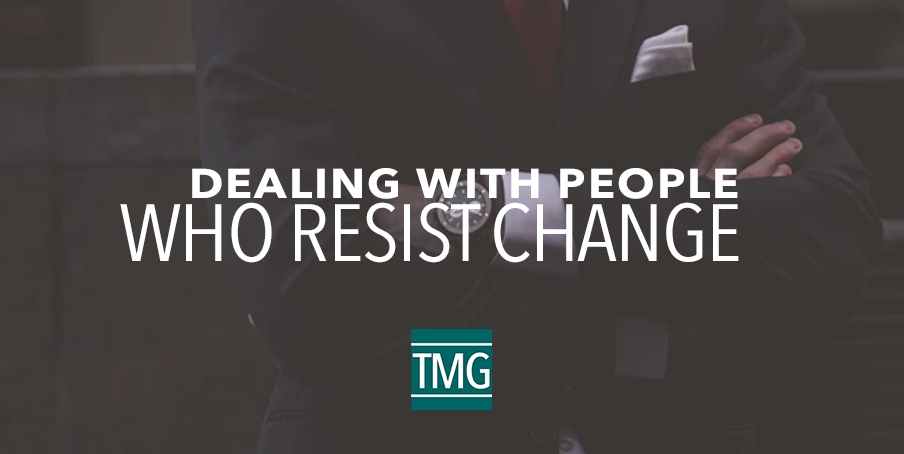 Dealing with People Who Resist Change