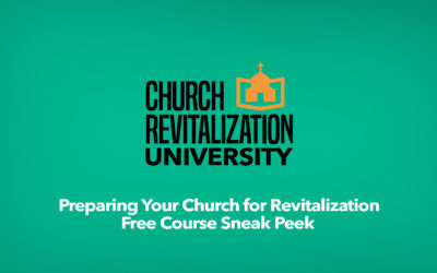 "Walking Through ""Preparing Your Church for Revitalization"""