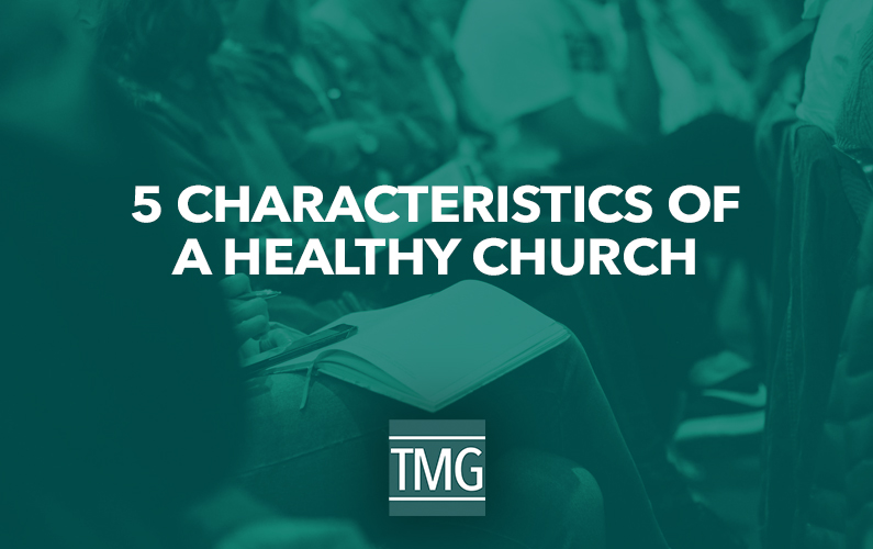 5 Characteristics of a Healthy Church