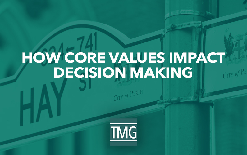 How Core Values Impact Decision Making