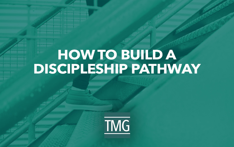 How to Build a Discipleship Pathway