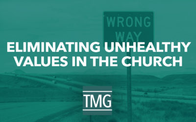 How to Eliminate Unhealthy Values from Your Church