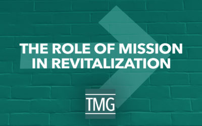 The Role of Mission in Revitalization | Church Revitalization Podcast Ep. 5