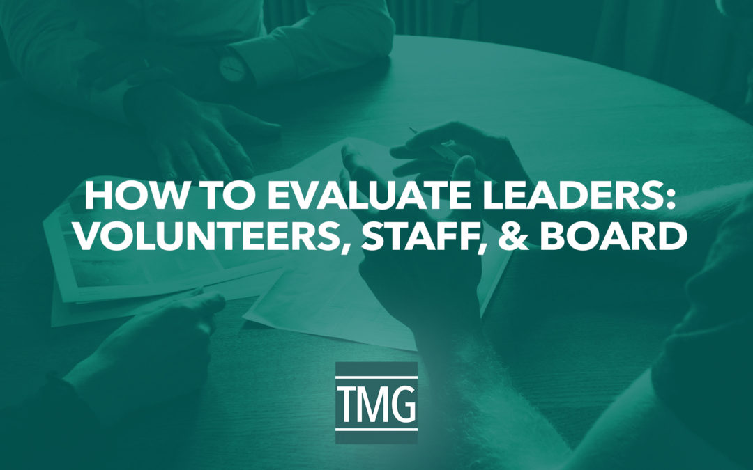 How to Evaluate Leaders: Volunteers, Staff, & Board