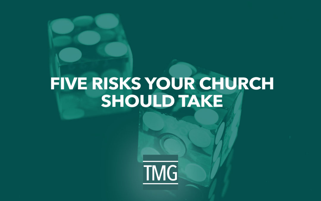 5 Risks Your Church Should Take