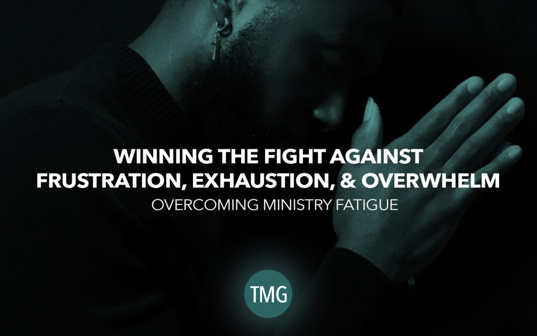 Overcoming Ministry Fatigue
