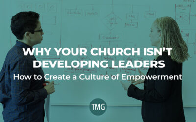 Why Your Church Isn't Developing Leaders