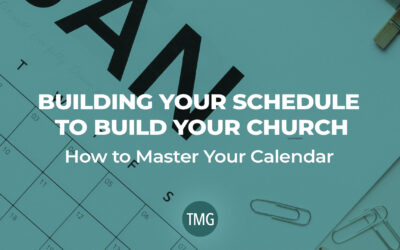 Building Your Schedule to Build Your Church