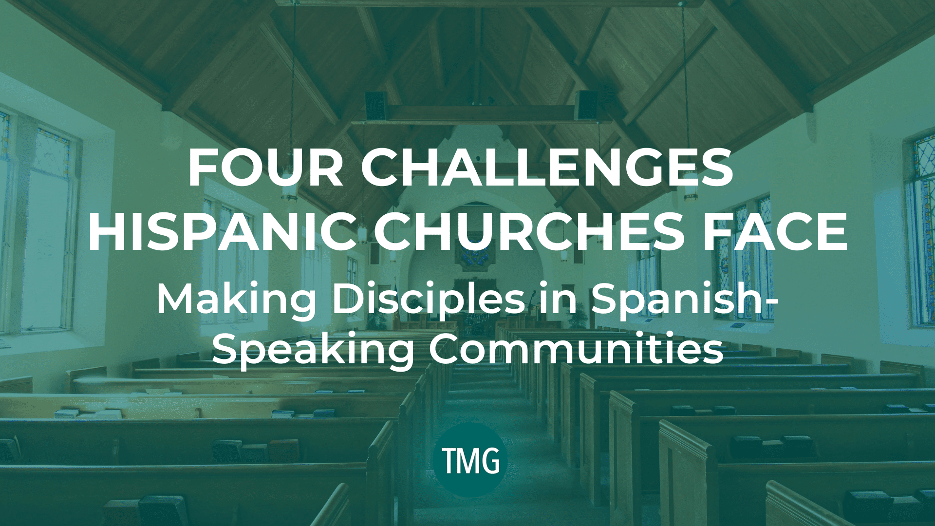 four-challenges-hispanic-churches-face-making-discples-in-spanish-speaking-communities-header-image