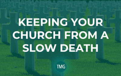 Keeping Your Church From a Slow Death