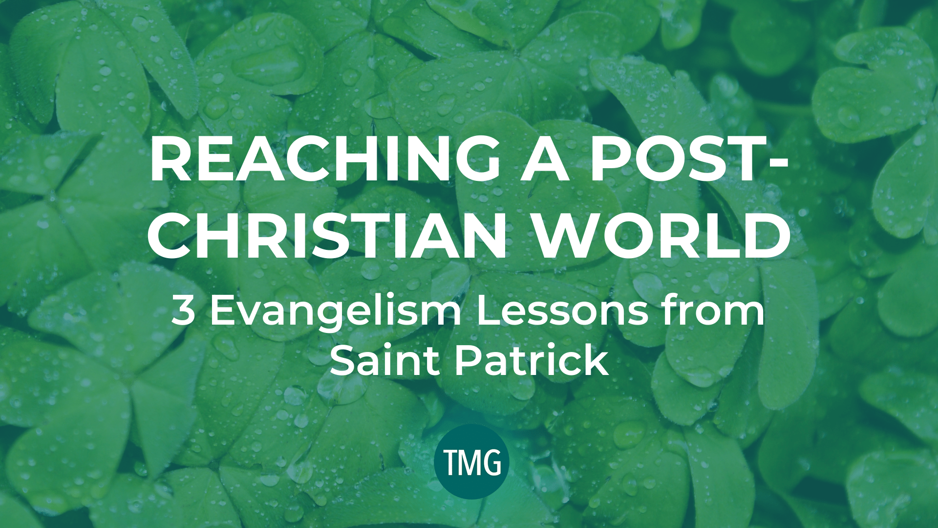 reaching-a-post-christian-world-three-evangelism-lessons-from-saint-patrick-header-image