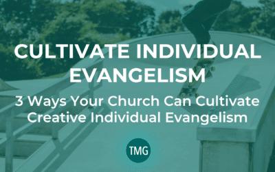 Cultivate Individual Evangelism