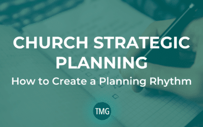 Church Strategic Planning: How to Create a Planning Rhythm