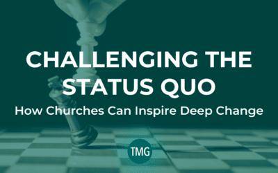 Challenging the Status Quo: How Churches Can Inspire Deep Change
