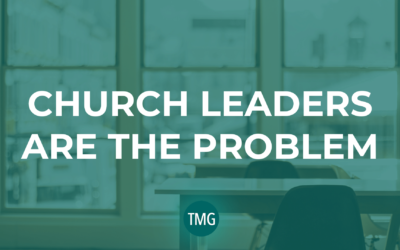 Church Leaders Are the Problem