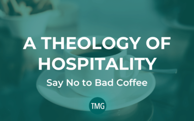 A Theology of Hospitality: Say No to Bad Coffee