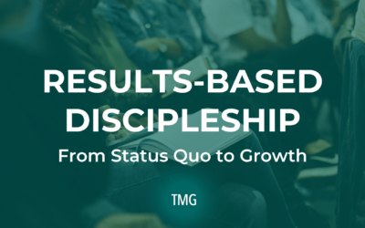Results-Based Discipleship: From Status Quo to Growth
