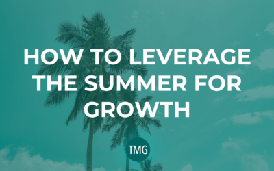 How to Leverage the Summer for Growth