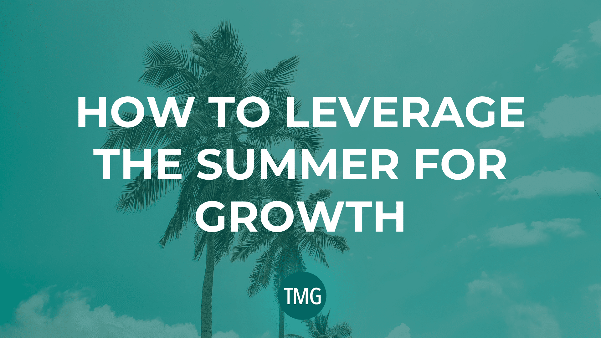how-to-leverage-the-summer-for-growth_the-malphurs-group_church-revitalization-podcast