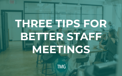 Three Tips for Better Staff Meetings