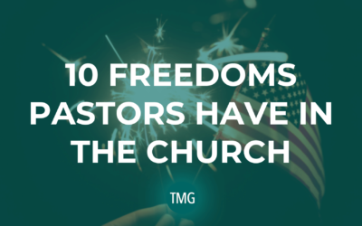 10 Freedoms Pastors Have in the Church