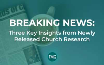 Breaking News: Three Key Insights from Newly Released Church Research