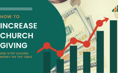 How to Increase Church Giving (and Stop Leaving Money on the Table)