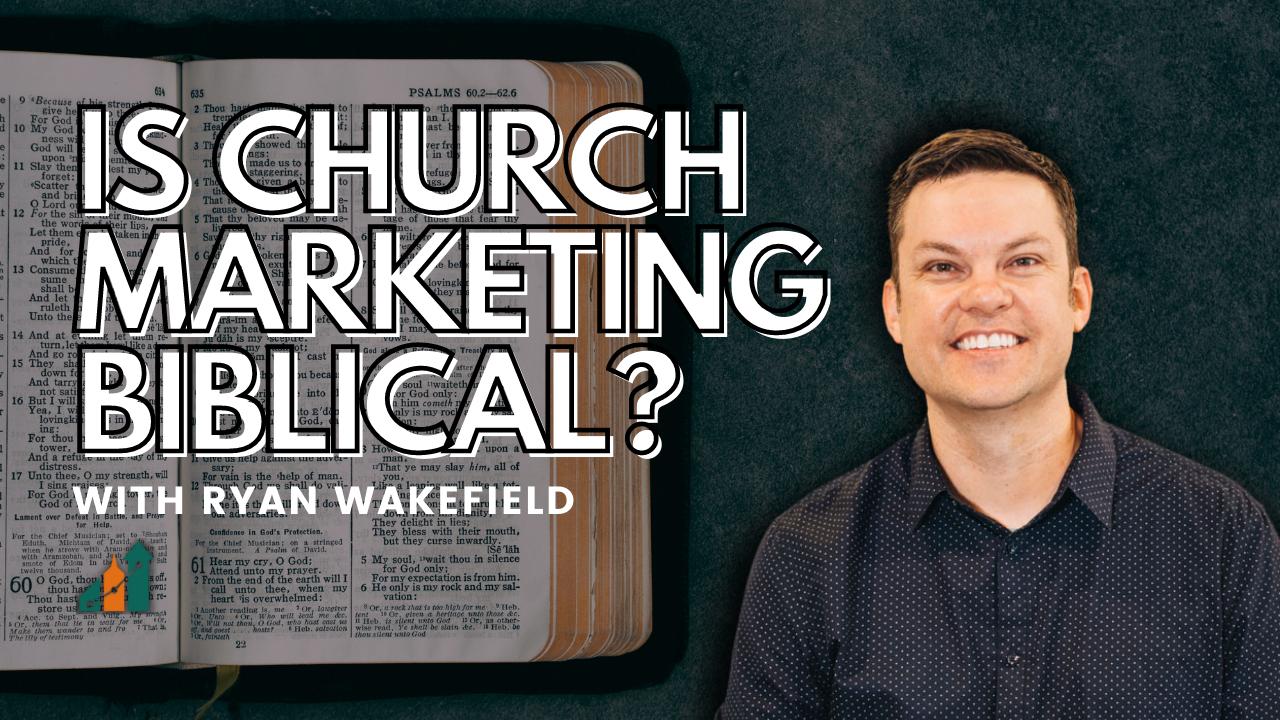 is-church-marketing-biblical-with-ryan-wakefield-the-malphurs-group