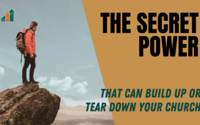 The Secret Power That Can Build Up or Tear Down Your Church