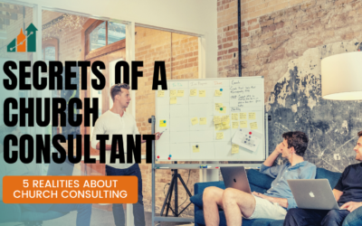 Secrets of a Church Consultant: 5 Realities About Church Consulting
