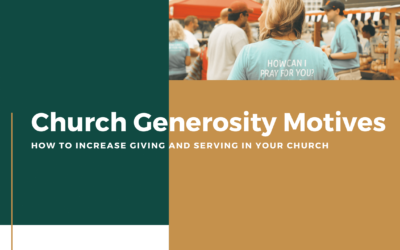 Church Generosity Motives – How to Increase Giving and Serving in Your Church
