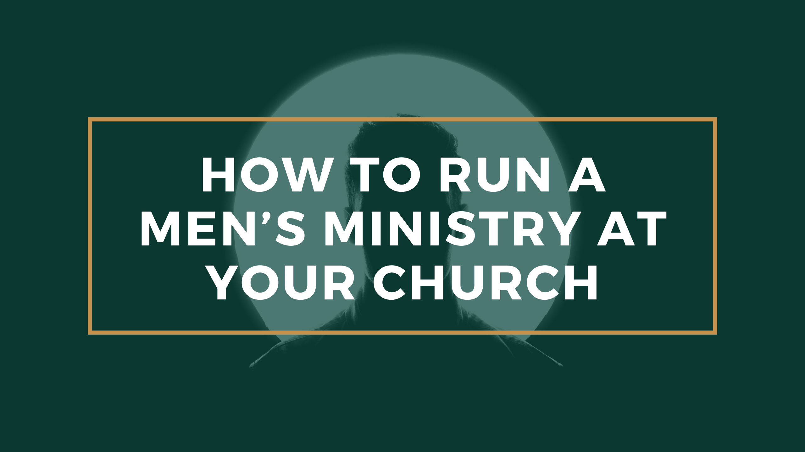how-to-run-a-mens-ministry-at-your-church_the-malphurs-group